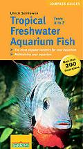 Tropical Freshwater Aquarium Fish From A to Z