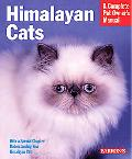 Himalayan Cats Everything About Acquisition, Care, Nutrition, Behavior, And Health Care