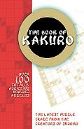 Book of Kakuro Over 100 Totally Addictive Number Puzzles