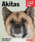 Akitas Everything About Health, Behavior, Feeding, and Care