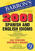 2001 Spanish and English Idioms/2001 Modismos Espanoles E Ingleses