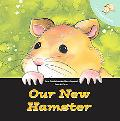 Let's Take Care of Our New Hamster