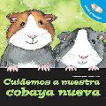 Cuidemos a Nuestra Nuevo Conejillo de Indias (Let's Take Care of our New Guinea Pig)
