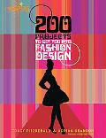 200 Projects to Get You Into Fashion Design (Aspire Series)