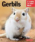 Gerbils (Complete Pet Owner's Manual)
