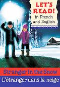 Stranger in the Snow/L'etranger dans la neige: French/English Edition (Let's Read! Books) (F...