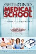 Getting into Medical School : The Premedical Student's Guidebook