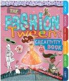 The Fashion Tween Creativity Book: Includes Games, Cut-Outs, Fold-Out Scenes, Textures, Stic...