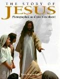 The Story of Jesus: Photographed as if You Were There! - Henry Wansbrough - Hardcover