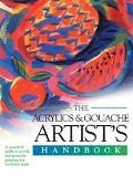 Acrylics and Gouache Artist's Handbook A Practical Guide to Acrylics and Gouache Painting fo...