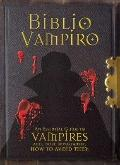 Biblio Vampiro : An Essential Guide to Vampires and, More Importantly, How to Avoid Them
