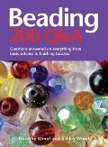 Beading - 200 Q&A : Questions Answered on Everything from Basic Stitches to Finishing Touches