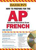 Barron's How to Prepare for the Ap French Advanced Placement Examination Advanced Placement ...
