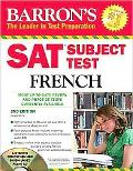 SAT Subject Test French: With 3 Audio CDs (Barron's Sat Subject Test French)