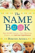 Name Book, the, Repack: Over 10,000 NamesTheir Meanings, Origins, and Spiritual Significance