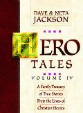 Hero Tales A Family Treasury of True Stories from the Lives of Christian Heroes