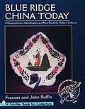Blue Ridge China Today A Comprehensive Identification and Price Guide for Today's Collector