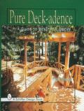 Pure Deck-Adence A Guide to Beautiful Decks