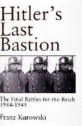 Hitler's Last Bastion The Final Battles for the Reich 1944-1945