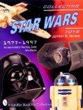 Collecting Star Wars Toys 1977-1997: An Unathorized Practical Guide (A Schiffer Book for Col...