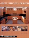 Great Kitchen Designs A Visual Feast of Ideas and Resources