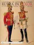 Uniforms of Imperial and Soviet Russia in Color: As Illustrated by Herbert Knotel, JR 1907-1...