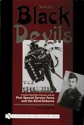 With the Black Devils A Soldier's World War II Account With the First Special Service Force ...