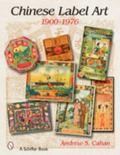 Chinese Label Art 1900-1976