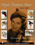 High Fashion Hats 1950-1980