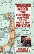 Treasure Wreck: The Fortunes & Fate of Pirate Ship Whydah