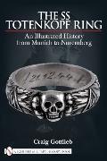 SS Totenkopf Ring: Himmler's SS Honor Ring in Detail