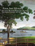 Folk Art Murals of the Rufus Porter School: New England Landscapes: 1825- 1845