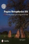 Pagan Metaphysics 101 : The Beginning of Enlightenment