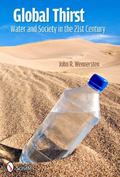 Global Thirst : Water and Society in the 21st Century