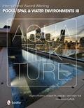 International Award-Winning Pools, Spas, and Water Environments Iii