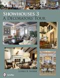 Showhouses 3 : A Decorators' Tour