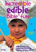 Incredible Edible Bible Fun Making God's Word Memorable With Easy Recipes Children Can Do