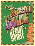 Kids' Travel Guide to the Fruits of the Spirit