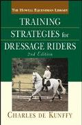 Training Strategies for the Dressage Rider