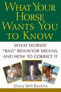 What Your Horse Wants You to Know What Horses'