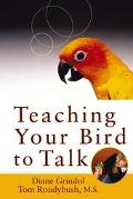 Teaching Your Bird to Talk