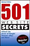 501 Web Site Secrets Unleash the Power of Google, Amazon, Ebay, and More