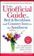 Unofficial Guide to Bed & Breakfasts and Country Inns in the Southwest