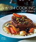 Jewish Cooking for All Seasons Fresh, Flavorful Kosher Recipes for Holidays And Every Day