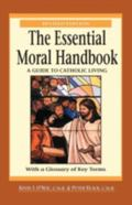 Essential Moral Handbook A Guide to Catholic Living