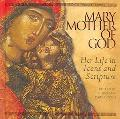 Mary, Mother Of God Her Life In Icons And Scripture