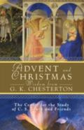 Advent and Christmas Wisdom from G.K. Chesterton: Daily Scripture and Prayers together with G.K. Chesterton's Own Words