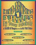 Mind-Bending Puzzles: A Bundle of Bogglers to Baffle Your Brain!, Vol. 1 - Terry Stickels - ...