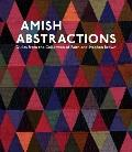 Amish Abstractions: Quilts from the Collection of Faith and Stephen Brown