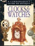 A Connoisseur's Guide to Antique Clocks & Watches